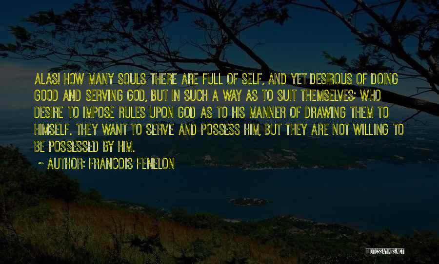 Desirous Quotes By Francois Fenelon