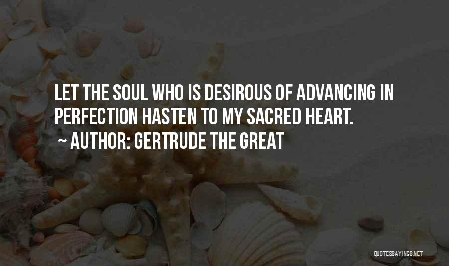 Desirous Quotes By Gertrude The Great