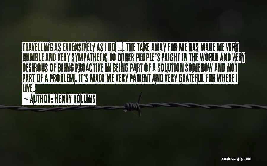 Desirous Quotes By Henry Rollins