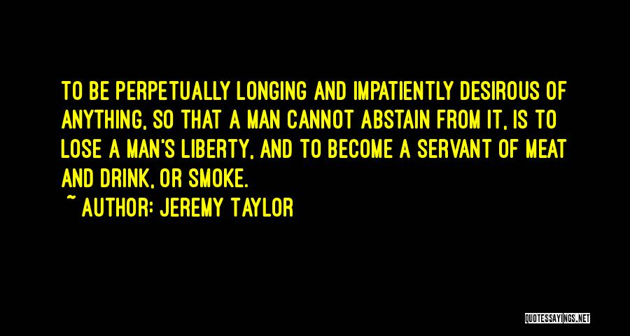 Desirous Quotes By Jeremy Taylor