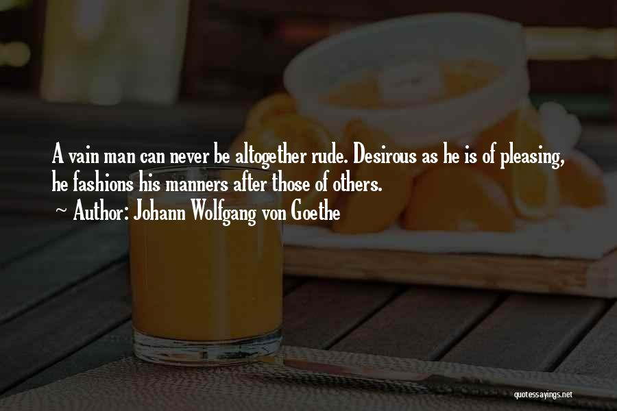 Desirous Quotes By Johann Wolfgang Von Goethe