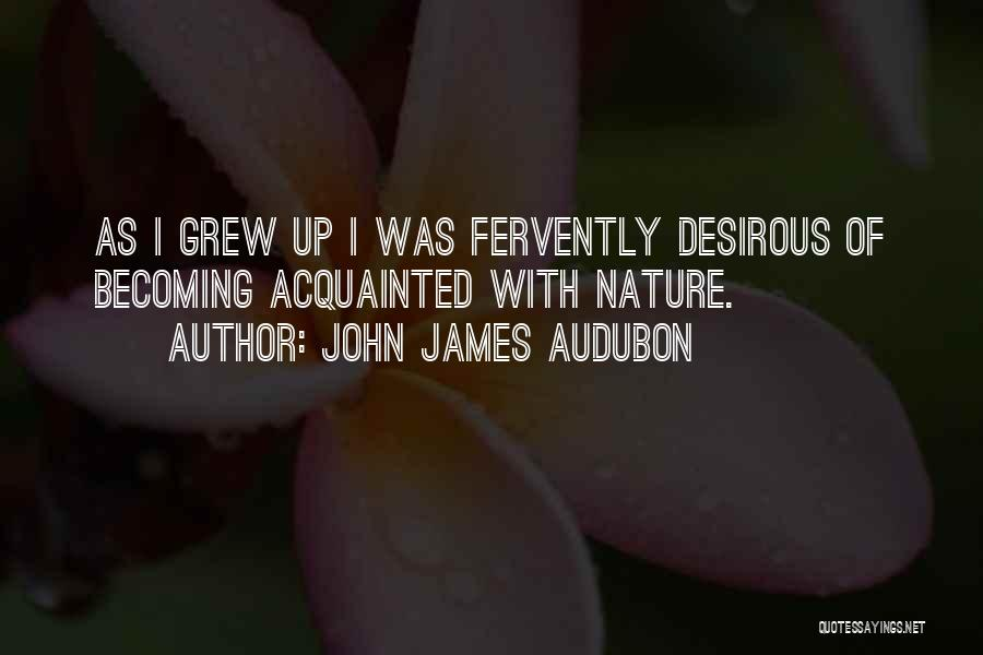 Desirous Quotes By John James Audubon