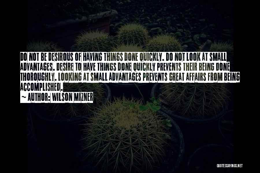 Desirous Quotes By Wilson Mizner