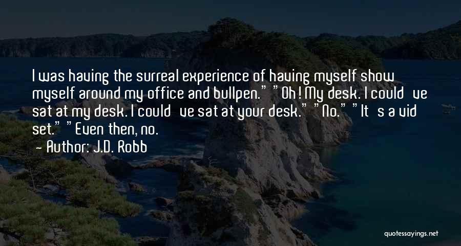 Desk Set Quotes By J.D. Robb