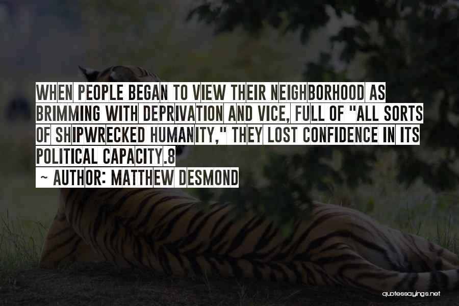 Desmond Quotes By Matthew Desmond