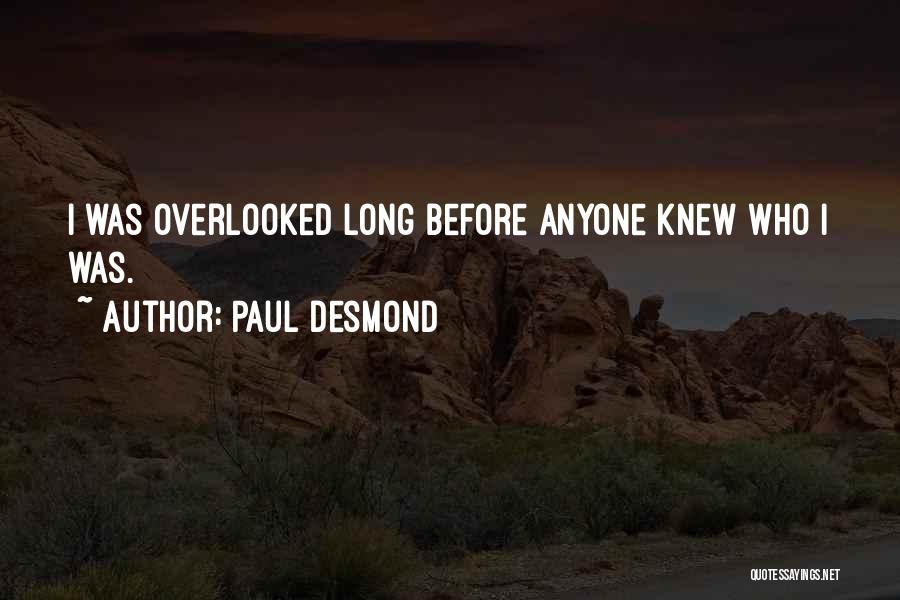 Desmond Quotes By Paul Desmond
