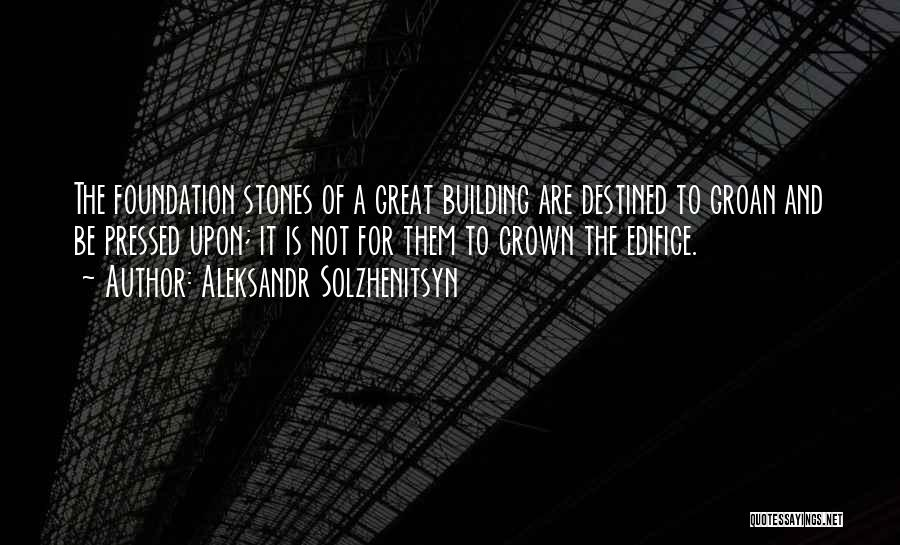 Destined For Great Things Quotes By Aleksandr Solzhenitsyn