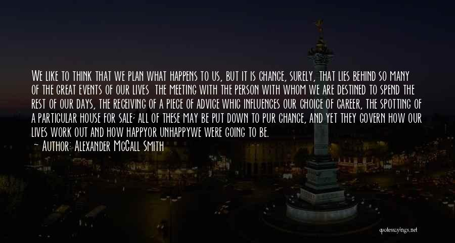 Destined For Great Things Quotes By Alexander McCall Smith