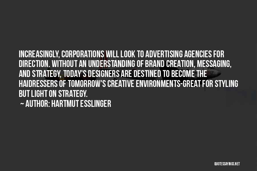 Destined For Great Things Quotes By Hartmut Esslinger