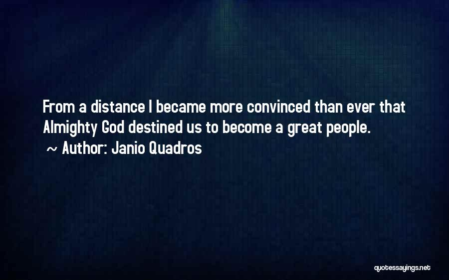 Destined For Great Things Quotes By Janio Quadros