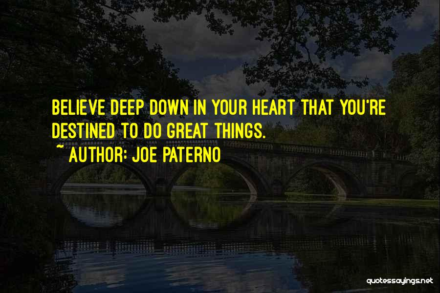 Destined For Great Things Quotes By Joe Paterno