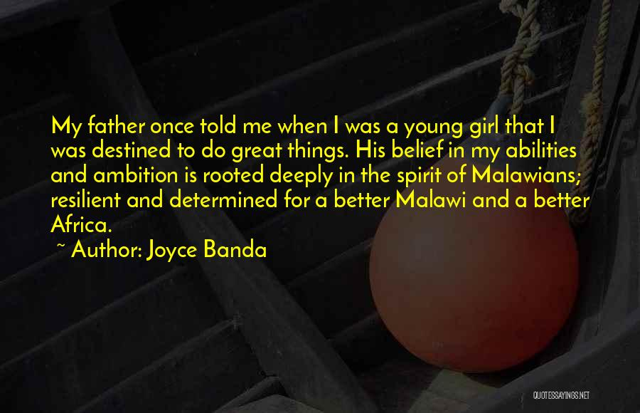 Destined For Great Things Quotes By Joyce Banda