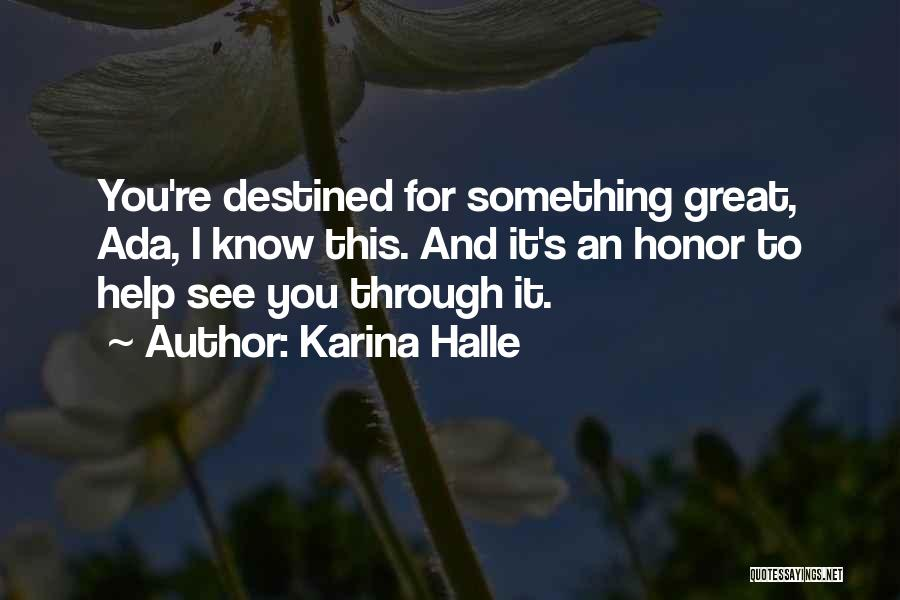 Destined For Great Things Quotes By Karina Halle