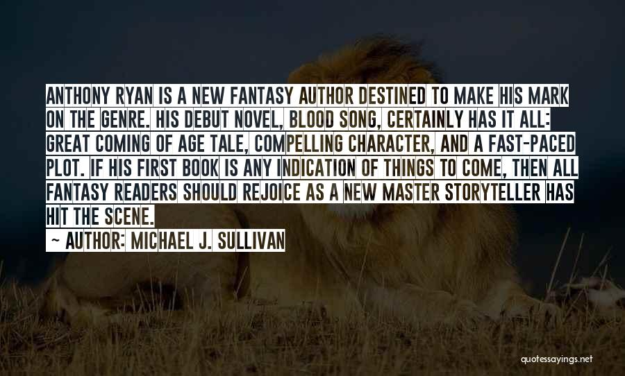 Destined For Great Things Quotes By Michael J. Sullivan