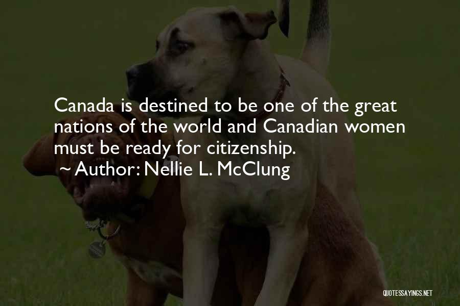 Destined For Great Things Quotes By Nellie L. McClung