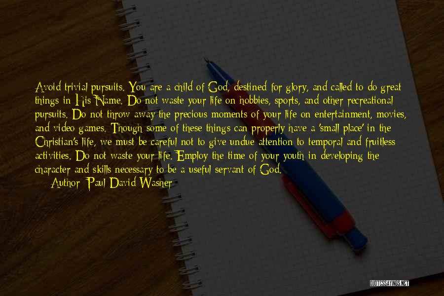 Destined For Great Things Quotes By Paul David Washer