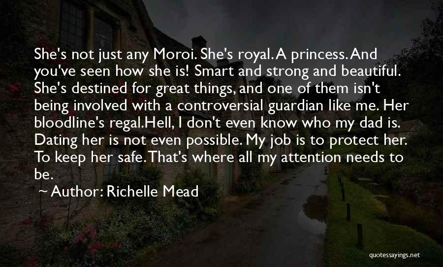Destined For Great Things Quotes By Richelle Mead