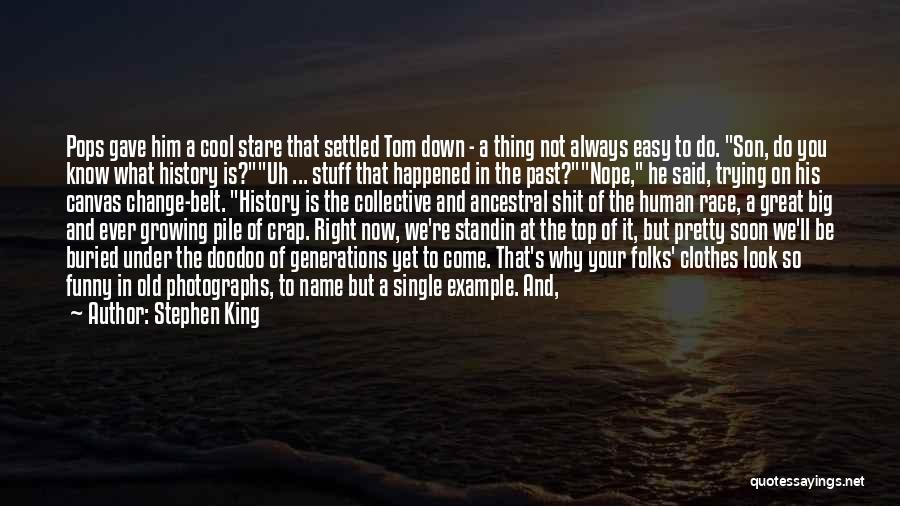 Destined For Great Things Quotes By Stephen King