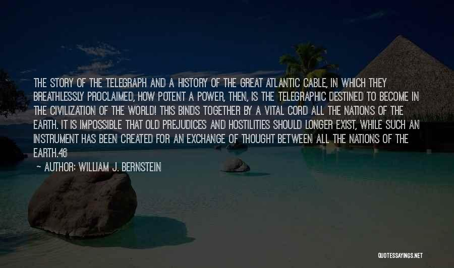 Destined For Great Things Quotes By William J. Bernstein
