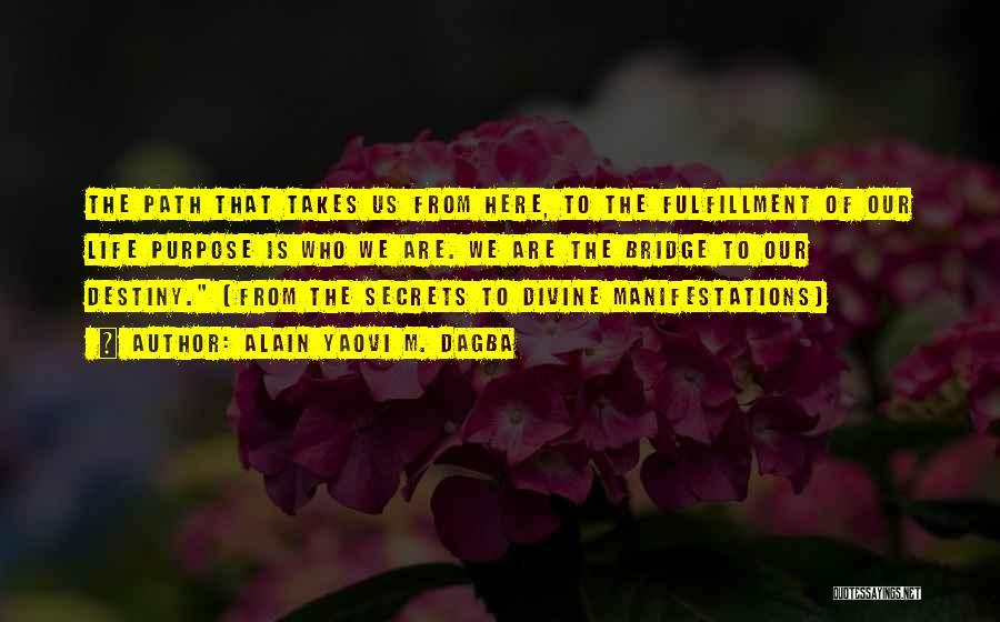 Destiny And Success Quotes By Alain Yaovi M. Dagba