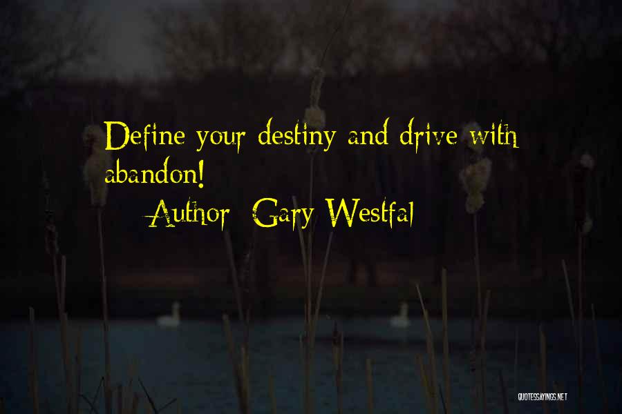 Destiny And Success Quotes By Gary Westfal
