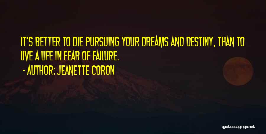 Destiny And Success Quotes By Jeanette Coron