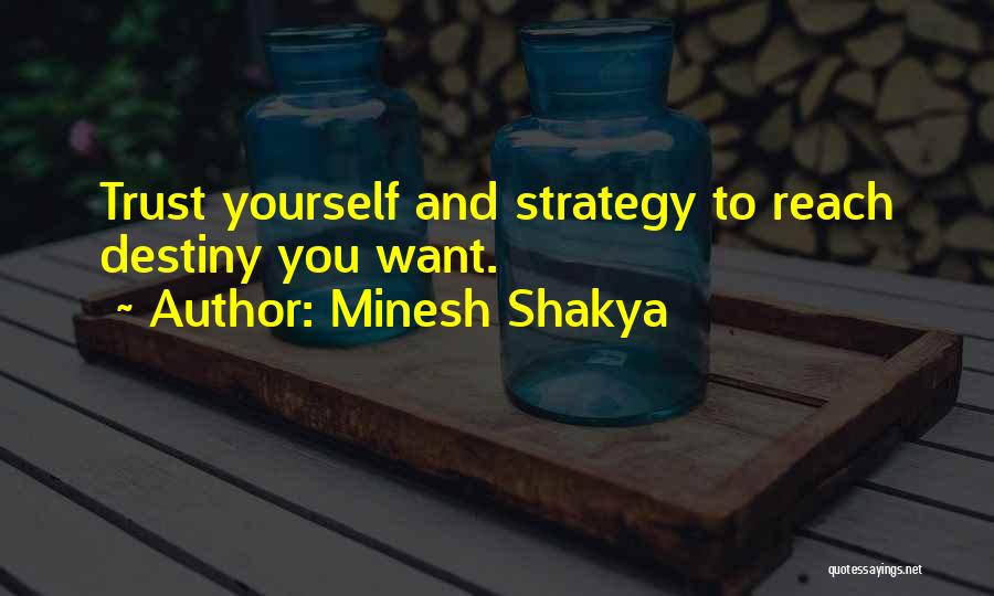 Destiny And Success Quotes By Minesh Shakya