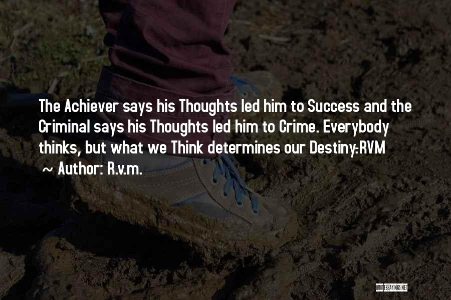 Destiny And Success Quotes By R.v.m.