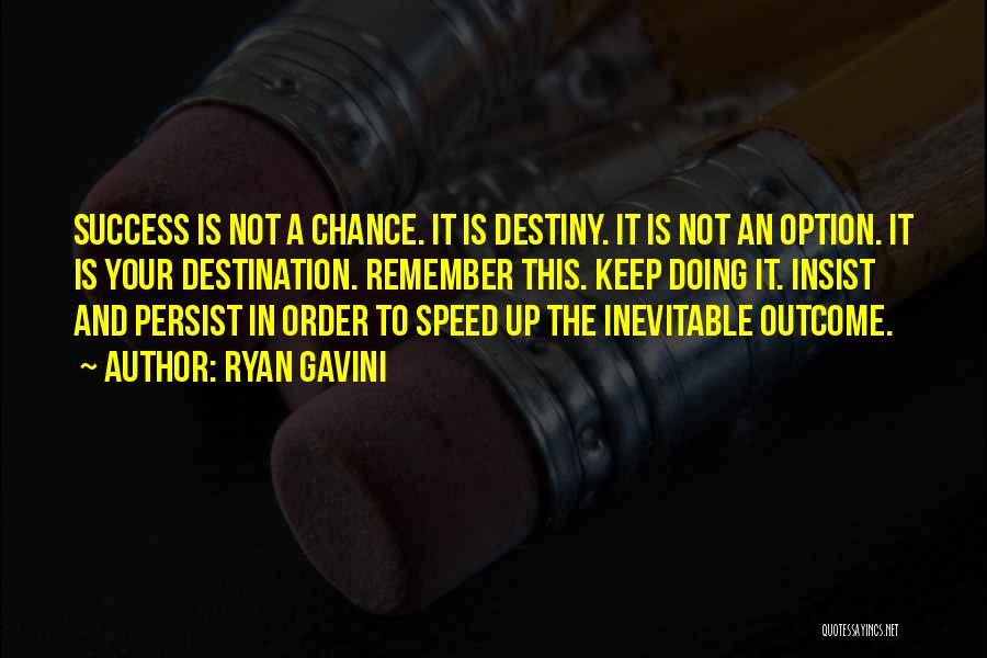 Destiny And Success Quotes By Ryan Gavini