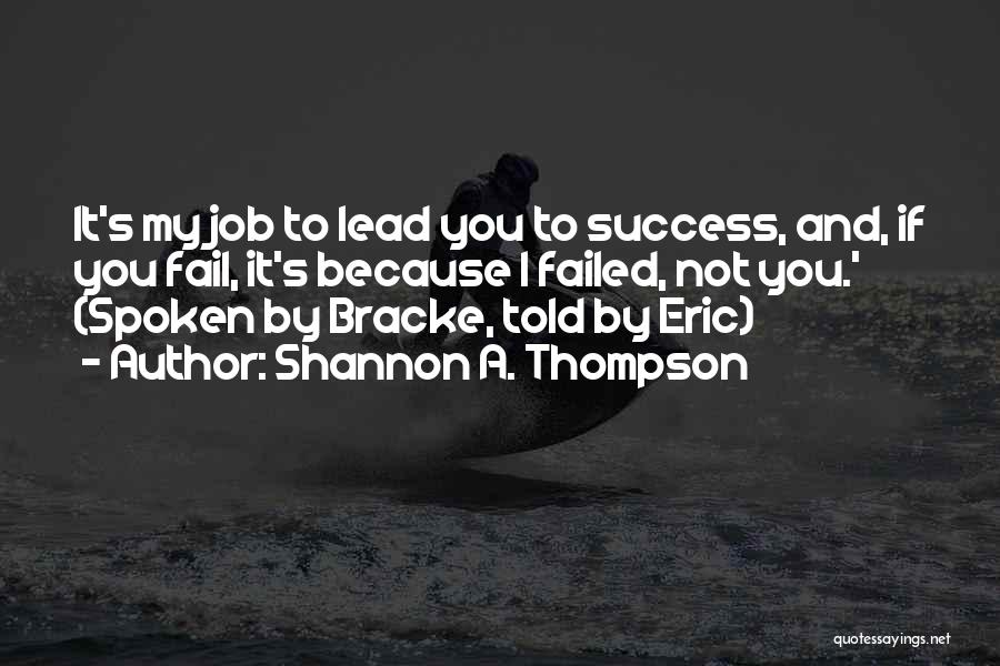 Destiny And Success Quotes By Shannon A. Thompson