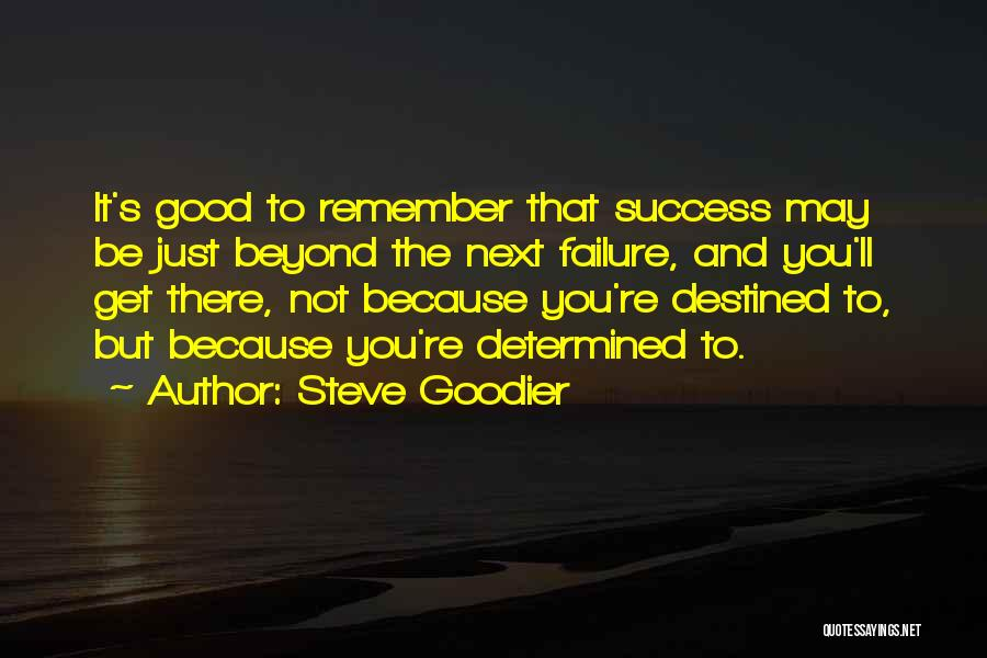 Destiny And Success Quotes By Steve Goodier