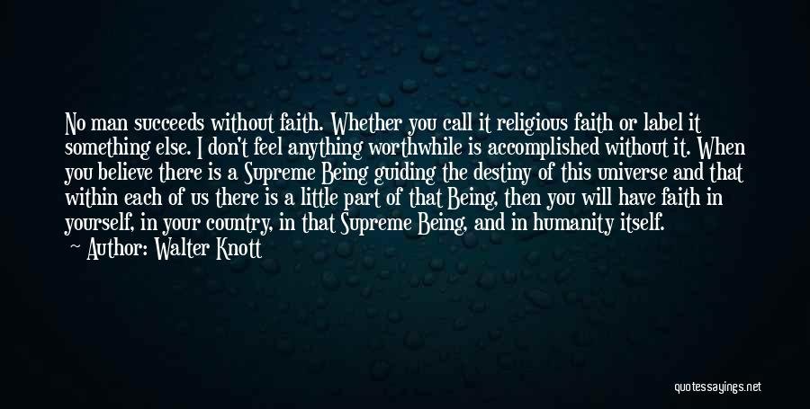 Destiny And Success Quotes By Walter Knott