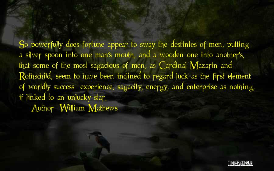 Destiny And Success Quotes By William Mathews