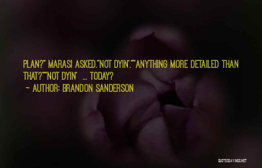 Detailed Quotes By Brandon Sanderson