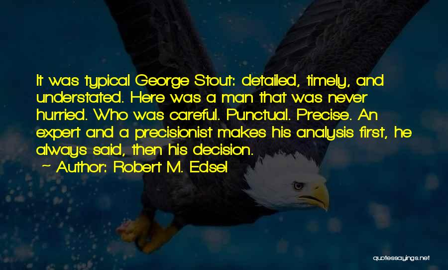 Detailed Quotes By Robert M. Edsel