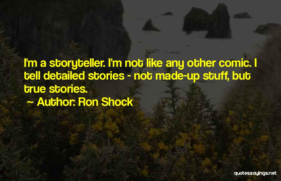 Detailed Quotes By Ron Shock