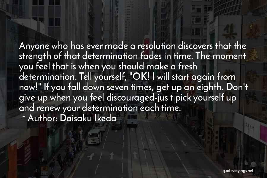 Determination And Not Giving Up Quotes By Daisaku Ikeda