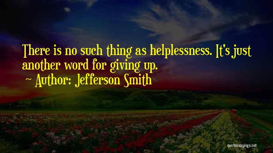 Determination And Not Giving Up Quotes By Jefferson Smith