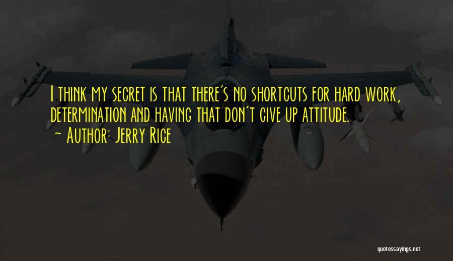 Determination And Not Giving Up Quotes By Jerry Rice