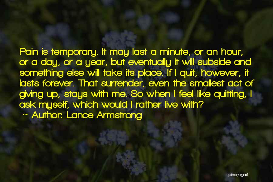 Determination And Not Giving Up Quotes By Lance Armstrong