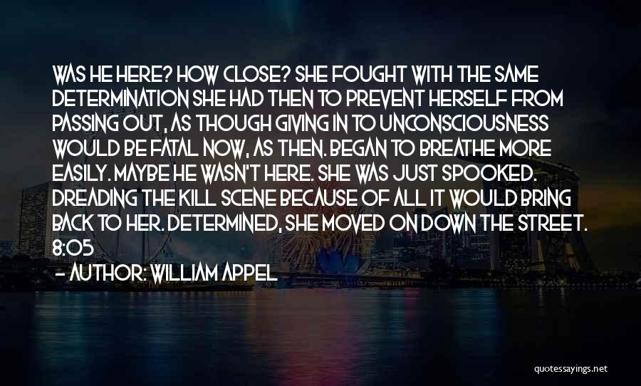 Determination And Not Giving Up Quotes By William Appel