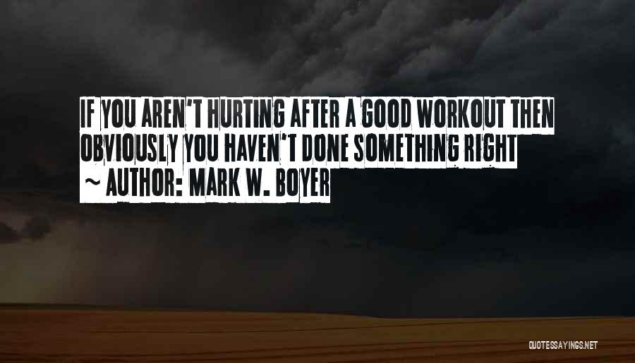 Determination Workout Quotes By Mark W. Boyer
