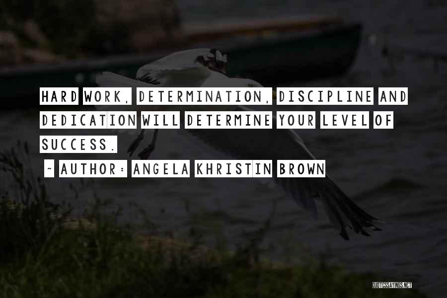 Determine Success Quotes By Angela Khristin Brown