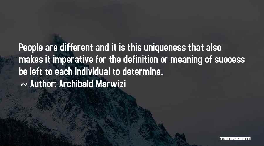 Determine Success Quotes By Archibald Marwizi
