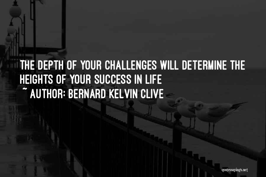 Determine Success Quotes By Bernard Kelvin Clive
