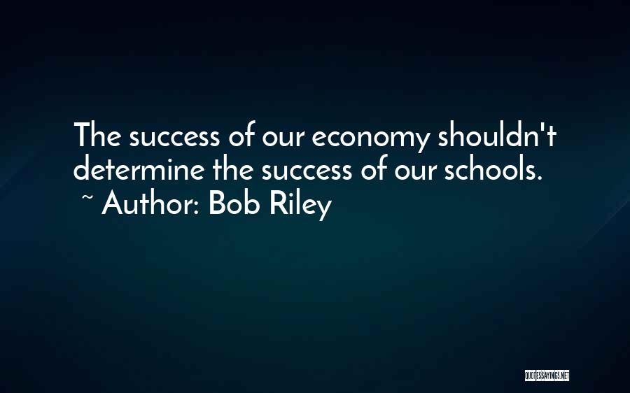 Determine Success Quotes By Bob Riley