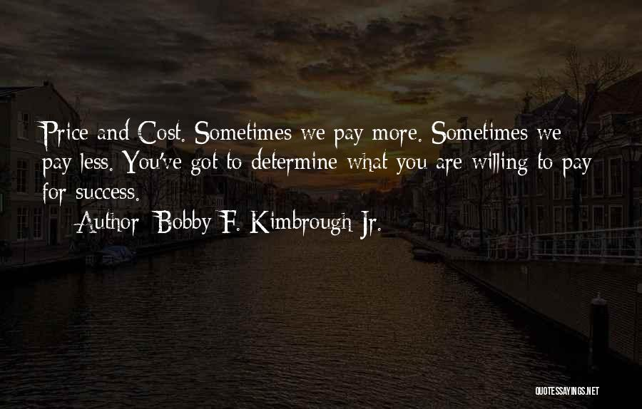 Determine Success Quotes By Bobby F. Kimbrough Jr.