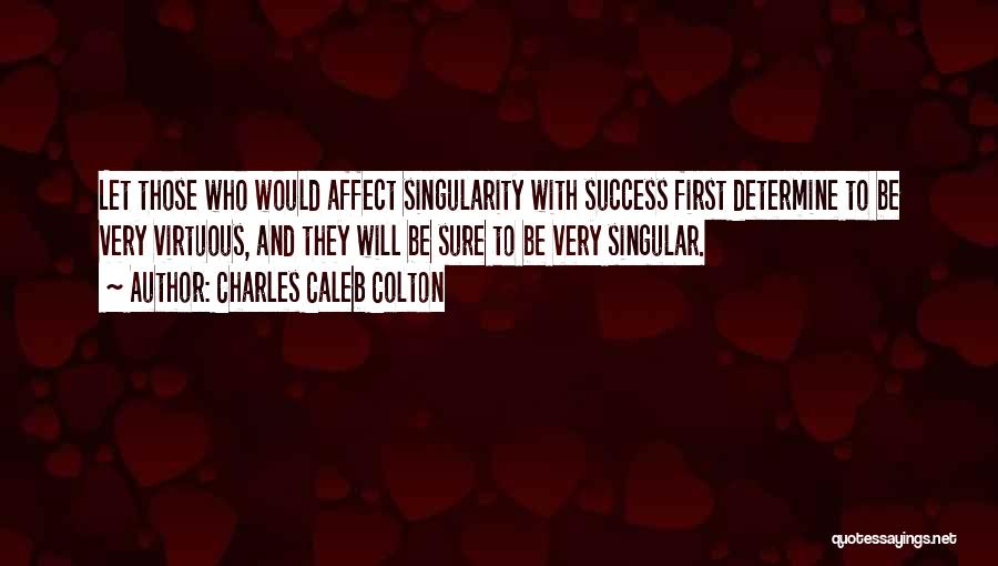 Determine Success Quotes By Charles Caleb Colton