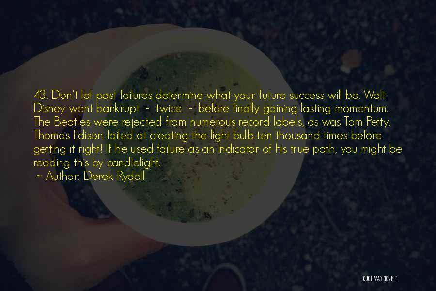 Determine Success Quotes By Derek Rydall