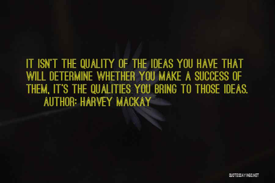 Determine Success Quotes By Harvey MacKay